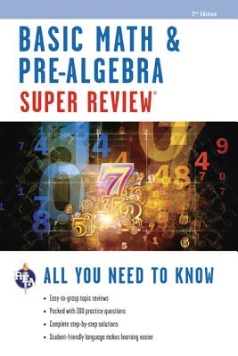 Basic Math & Pre-algebra Super Review By Editors of Rea (EDT)